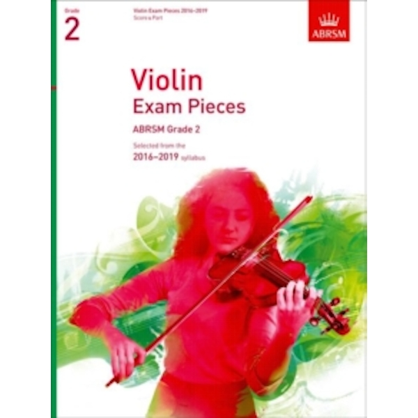 Violin Exam Pieces 2016-2019, ABRSM Grade 2, Score & Part : Selected from the 2016-2019 syllabus