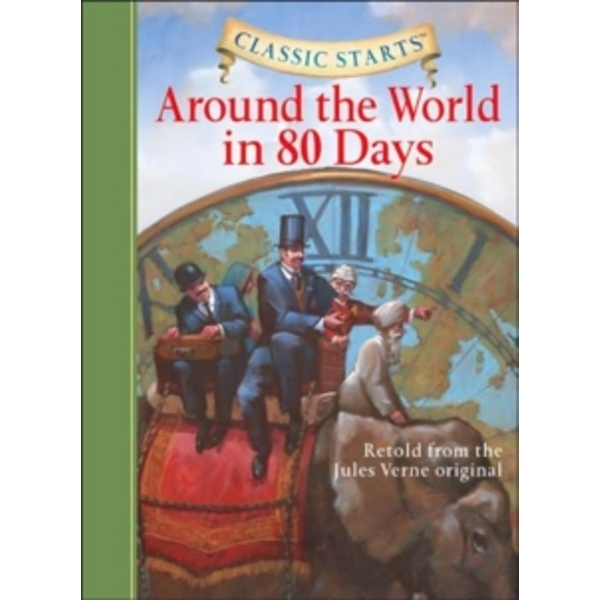 Classic Starts (R): Around the World in 80 Days : Retold from the Jules Verne Original