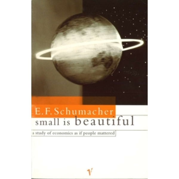 Small Is Beautiful: A Study of Economics as if People Mattered by E. F. Schumacher (Paperback, 1993)