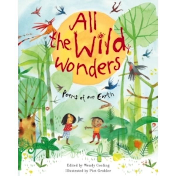 All the Wild Wonders by Wendy Cooling (Paperback, 2017)