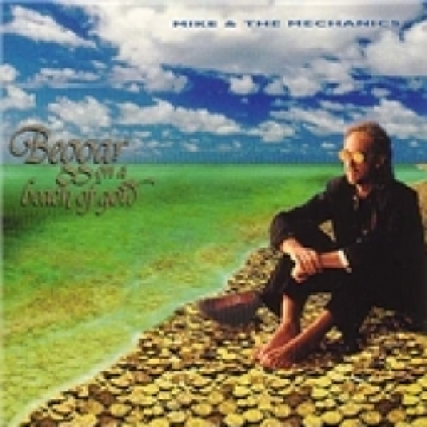 Mike & The Mechanics Beggar On A Beach Of Gold CD