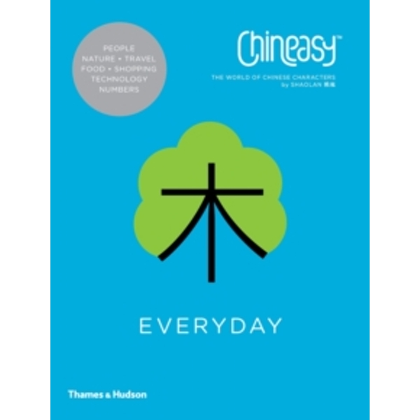 Chineasy Everyday : The World of Chineasy Characters