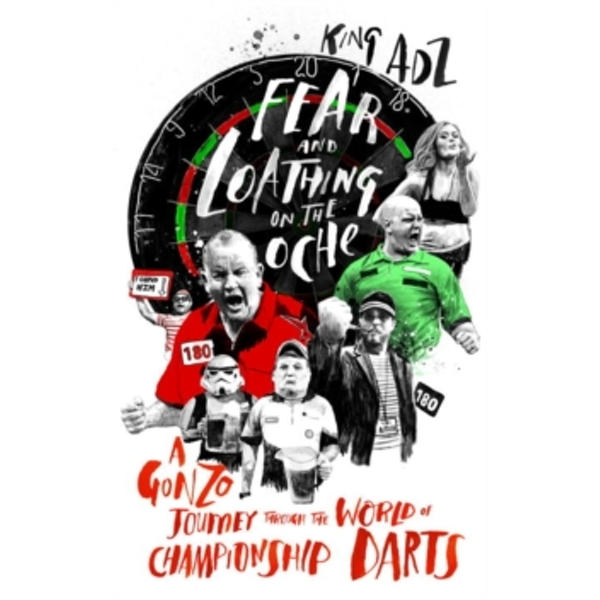 Fear and Loathing on the Oche : A Gonzo Journey Through the World of Championship Darts