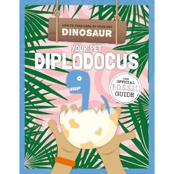 Your Pet Diplodocus  Hardback 2018