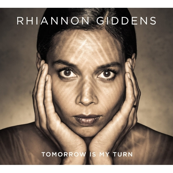 Rhiannon Giddens - Tomorrow Is My Turn CD