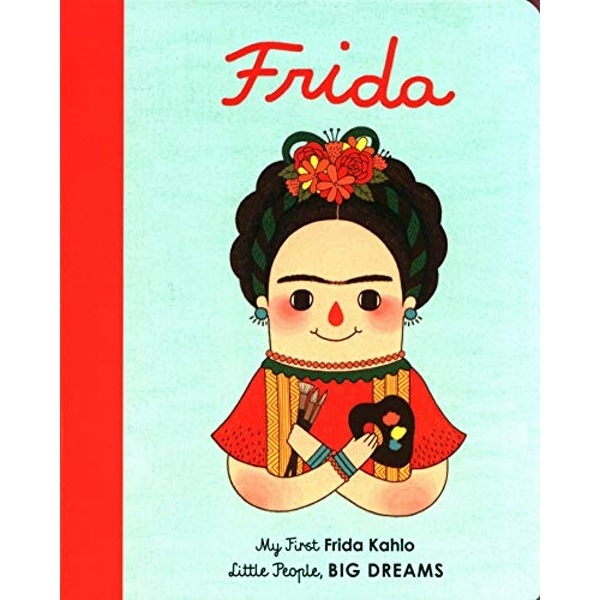 Frida Kahlo My First Frida Kahlo Board book 2018