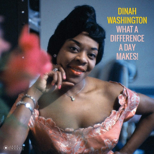 Dinah Washington - What A Difference A Day Makes! (Gatefold Packaging. Photographs By William Claxton) Vinyl