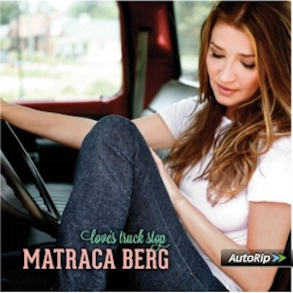 Matraca Berg - Love's Truck Shop CD
