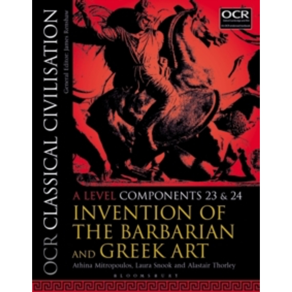 OCR Classical Civilisation A Level Components 23 and 24 : Invention of the Barbarian and Greek Art