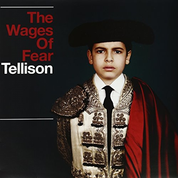 Tellison - The Wages of Fear Vinyl