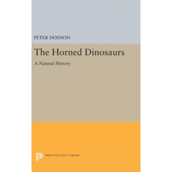 The Horned Dinosaurs : A Natural History