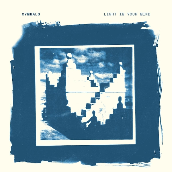 Cymbals - Light In Your Mind Vinyl