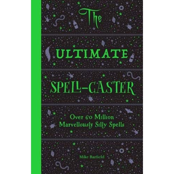 The Ultimate Spell-Caster Over 60 million marvellously silly spells Spiral bound 2018