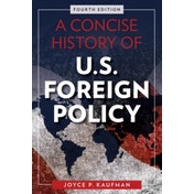 A Concise History of U.S. Foreign Policy by Joyce P. Kaufman (Paperback, 2017)