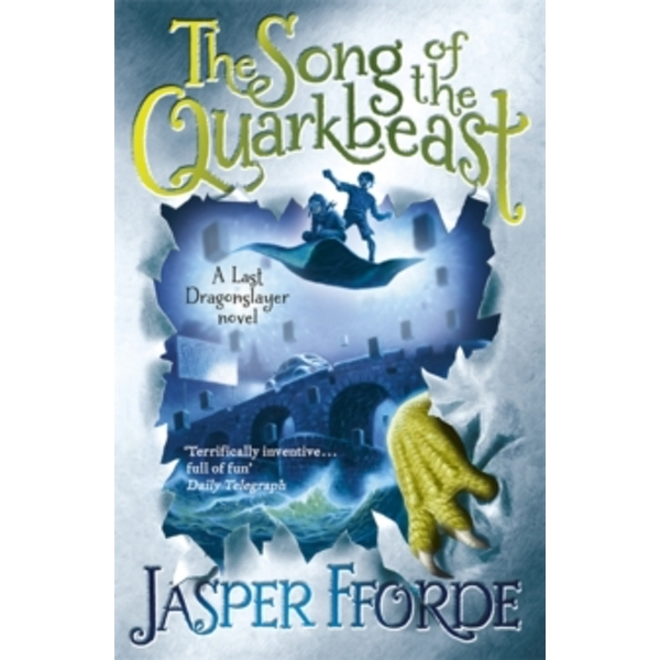 The Song of the Quarkbeast : Last Dragonslayer Book 2