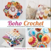 Boho Crochet : 30 Gloriously Colourful Projects Inspired by Traditional Folk Style
