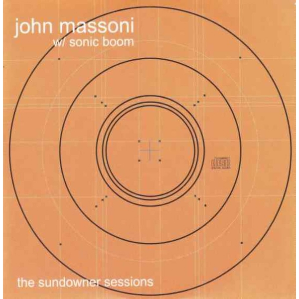 John Massoni w/ Sonic Boom ‎– The Sundowner Sessions Vinyl