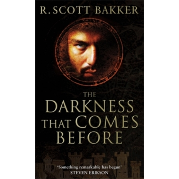 The Darkness That Comes Before : Book 1 of the Prince of Nothing