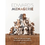 Edward's Menagerie: Over 40 Soft and Snuggly Toy Animal Crochet Patterns by Kerry Lord (Paperback, 2014)