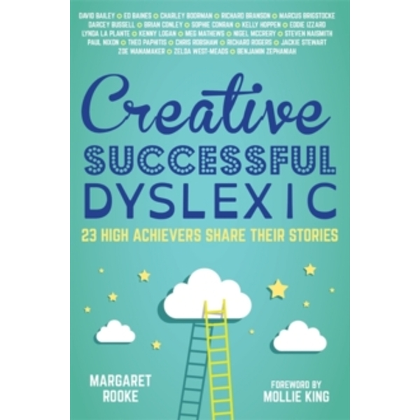 Creative, Successful, Dyslexic: 23 High Achievers Share Their Stories by Jessica Kingsley Publishers (Hardback, 2015)