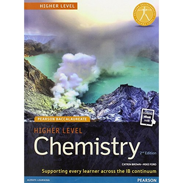 Pearson Baccalaureate Chemistry Higher Level 2nd edition print and online edition for the IB Diploma  2 Student edition Mixed media product 2014