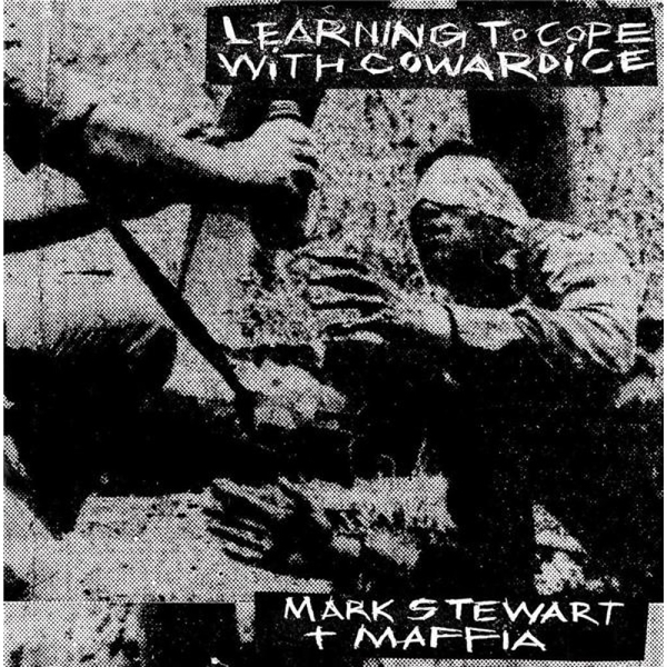 Mark Stewart & Maffia - Learning To Cope With Cowardice / The Lost Tapes (Definitive Edition) Vinyl