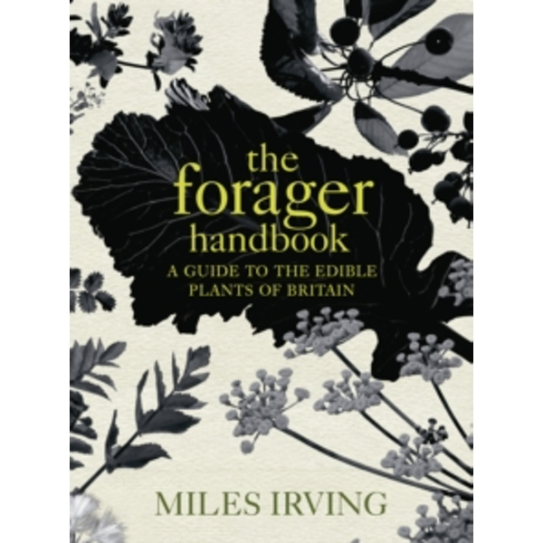 The Forager Handbook by Miles Irving (Hardback, 2009)