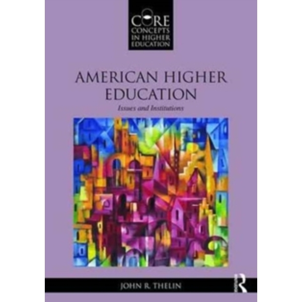 American Higher Education : Issues and Institutions