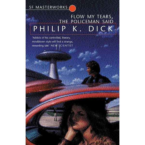 Flow My Tears, The Policeman Said (S.F. MASTERWORKS) Paperback