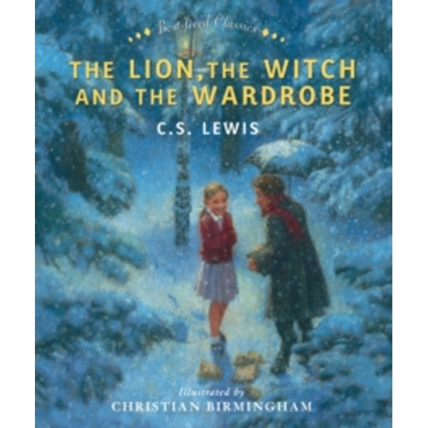 The Lion, the Witch and the Wardrobe (Best-Loved Classics) by C. S. Lewis (Hardback, 2011)