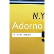 The Culture Industry: Selected Essays on Mass Culture by Theodor W. Adorno (Paperback, 2001)