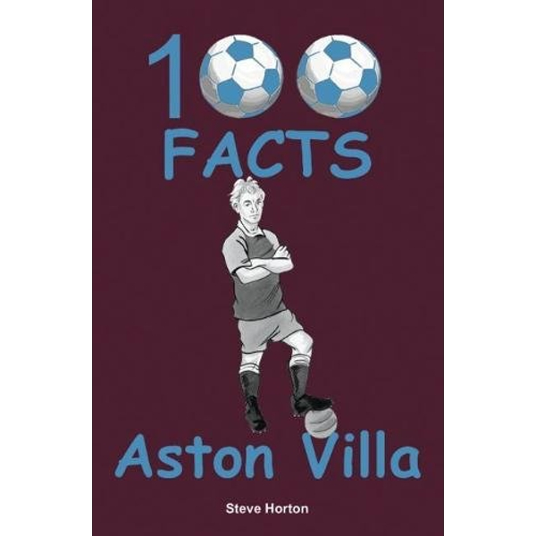 Aston Villa - 100 Facts  Paperback / softback 2018