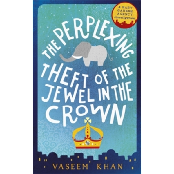 The Perplexing Theft of the Jewel in the Crown by Vaseem Khan (Paperback, 2017)
