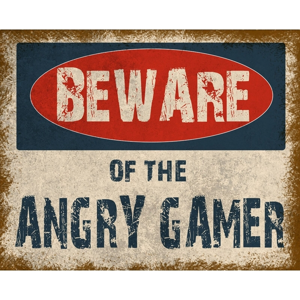 Vintage Metal Sign Beware Of The Angry Gamer