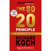 The 80/20 Principle: The Secret of Achieving More with Less UPDATED 20TH ANNIVERSARY EDITION by Richard Koch (Paperback, 2017)