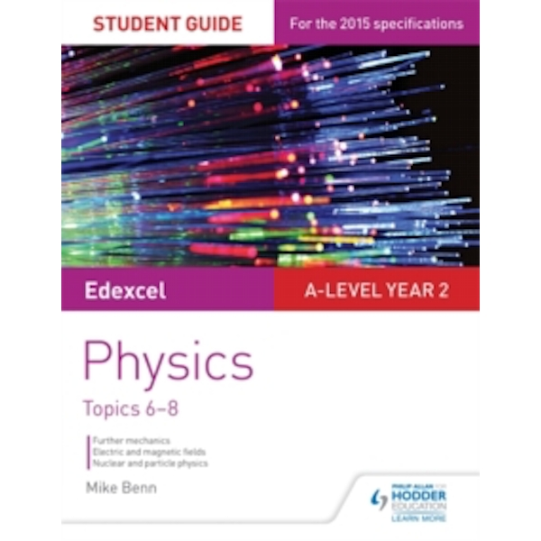 Edexcel A Level Year 2 Physics Student Guide: Topics 6-8 by Mike Benn (Paperback, 2016)