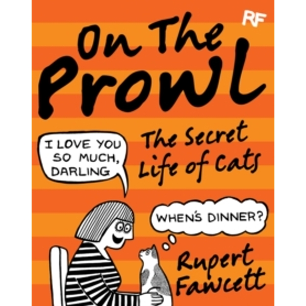 On the Prowl : The Secret Life of Cats