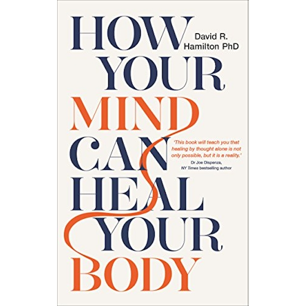 How Your Mind Can Heal Your Body 10th-Anniversary Edition Paperback / softback 2018