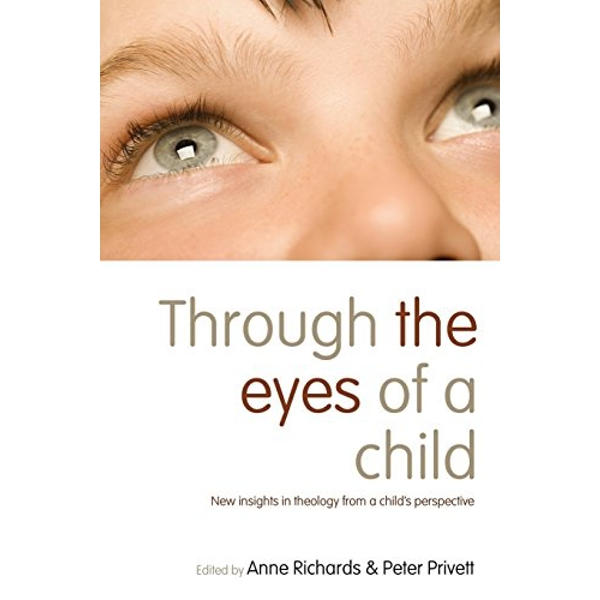 Through the Eyes of a Child New Insights in Theology from a Child's Perspective Paperback / softback 2018