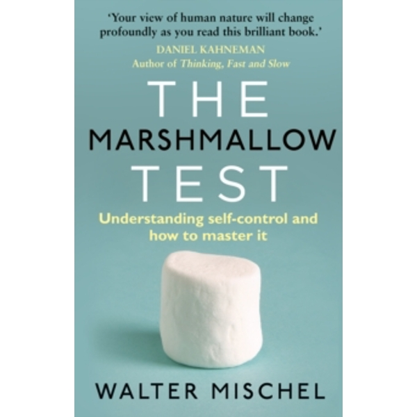 The Marshmallow Test : Understanding Self-control and How To Master It