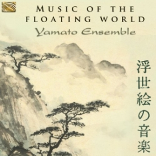 Yamato Ensemble Music Of The Floating World CD