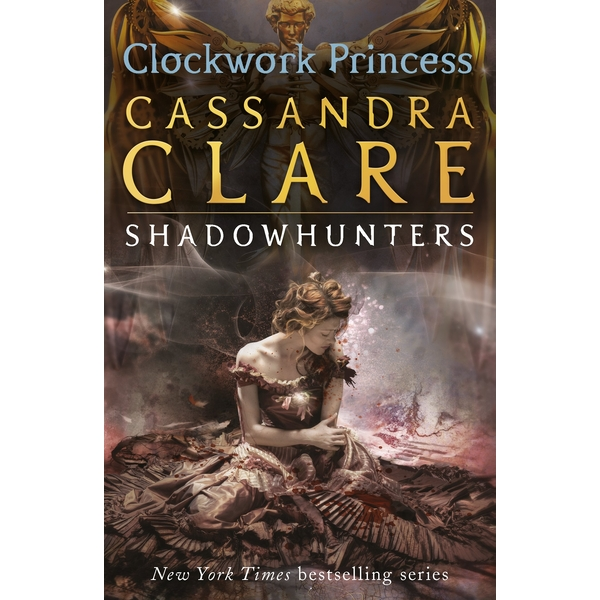 The Infernal Devices : Clockwork Princess by Cassandra Clare (Paperback, 2013)