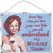 Mummy Drink Metal Sign