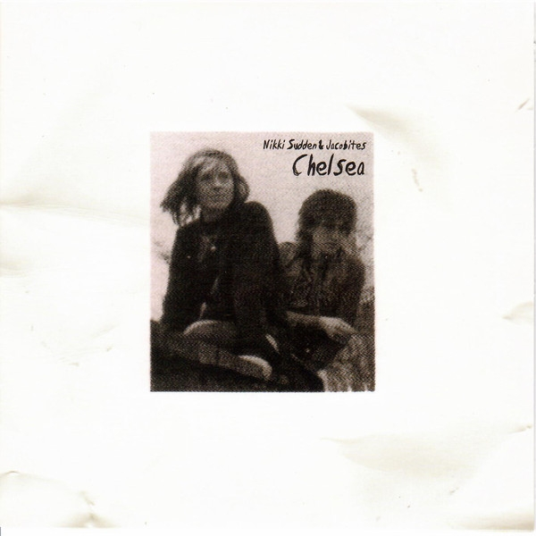 Nikki Sudden & The Jacobites ‎- Chelsea Vinyl