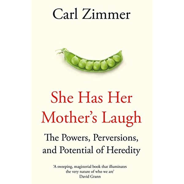She Has Her Mother's Laugh The Powers, Perversions, and Potential of Heredity Hardback 2018