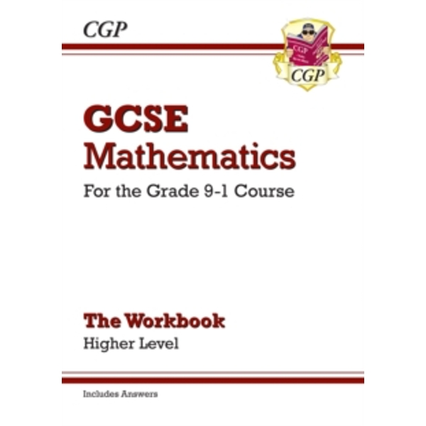 GCSE Maths Workbook: Higher - for the Grade 9-1 Course (includes Answers)