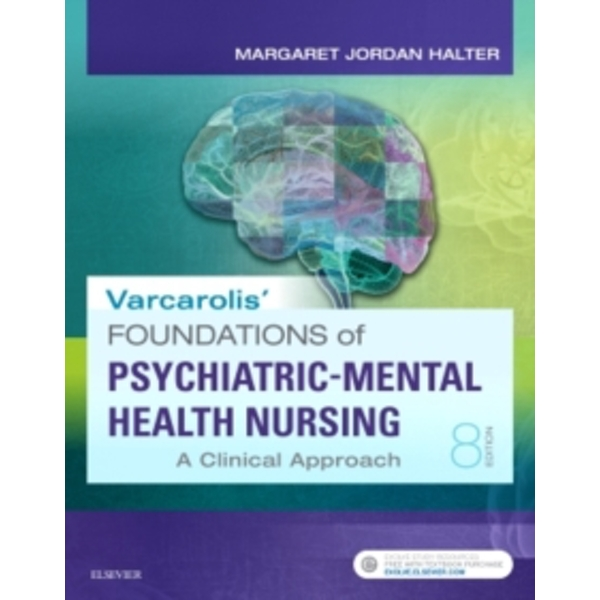 Varcarolis' Foundations of Psychiatric-Mental Health Nursing: A Clinical Approach by Margaret Jordan Halter (Paperback, 2017)