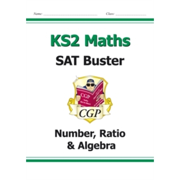 KS2 Maths SAT Buster: Number, Ratio & Algebra (for tests in 2018 and beyond) by CGP Books (Paperback, 2013)