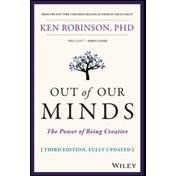 Out of Our Minds: The Power of Being Creative by Ken Robinson (Hardback, 2017)