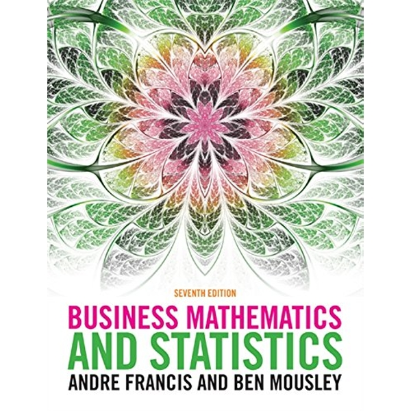 Business Mathematics and Statistics by Andre Francis, Ben Mousley (Paperback, 2014)